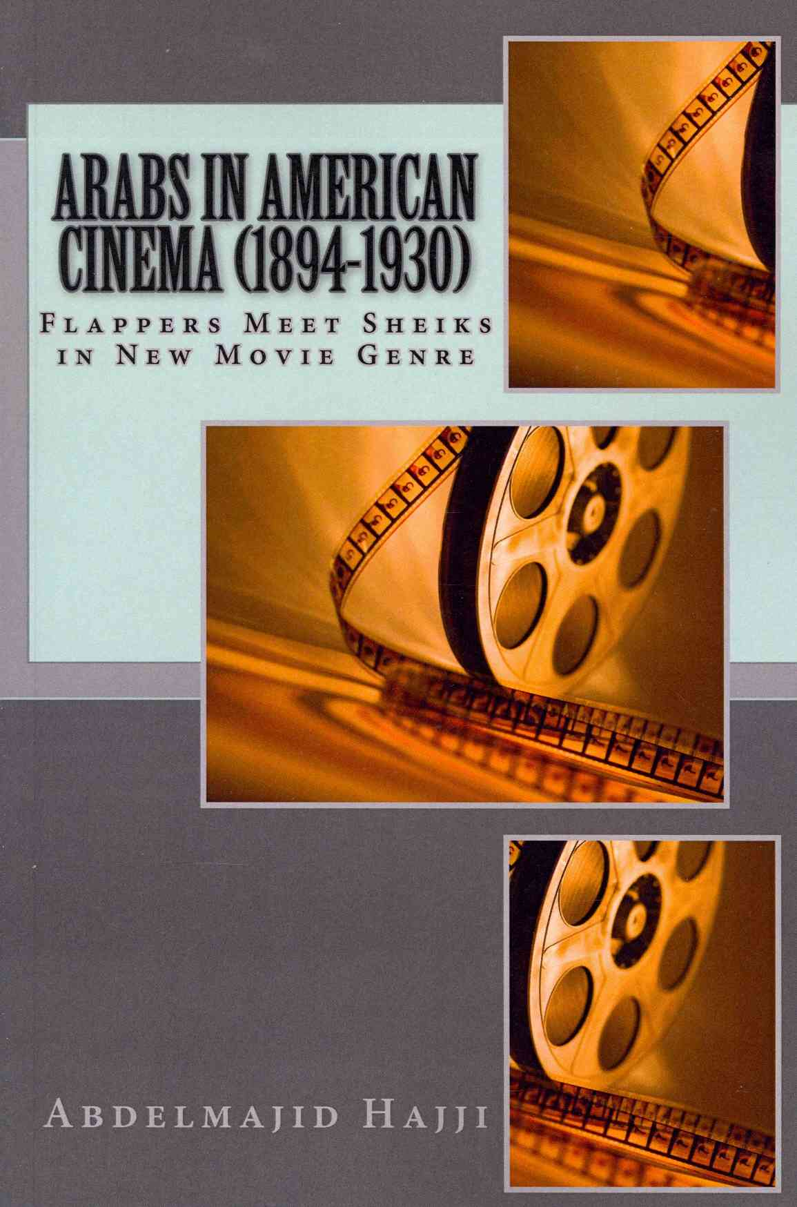 Arabs in American Cinema (1894-1930): Flappers Meet Sheiks in New Movie Genre (Paperback)